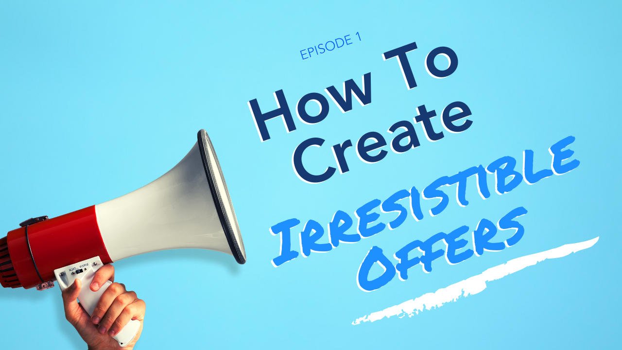 Creating Irresistible Offers Quickly