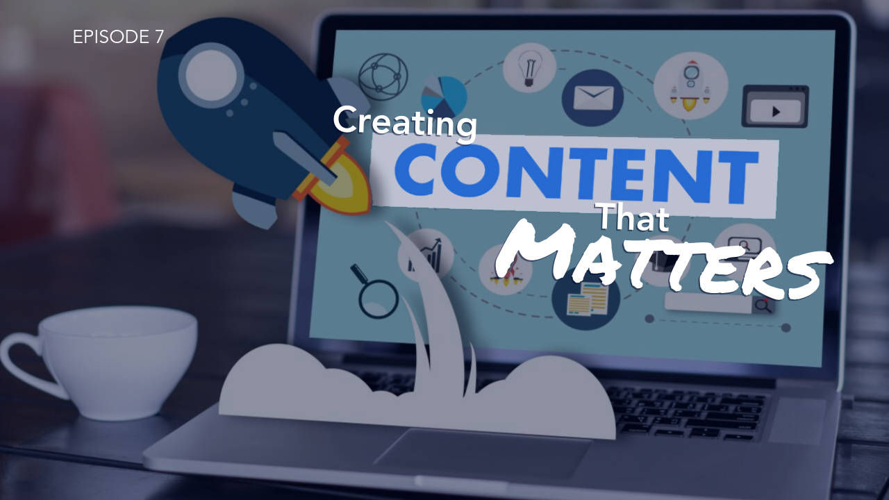 Create Content That Matters