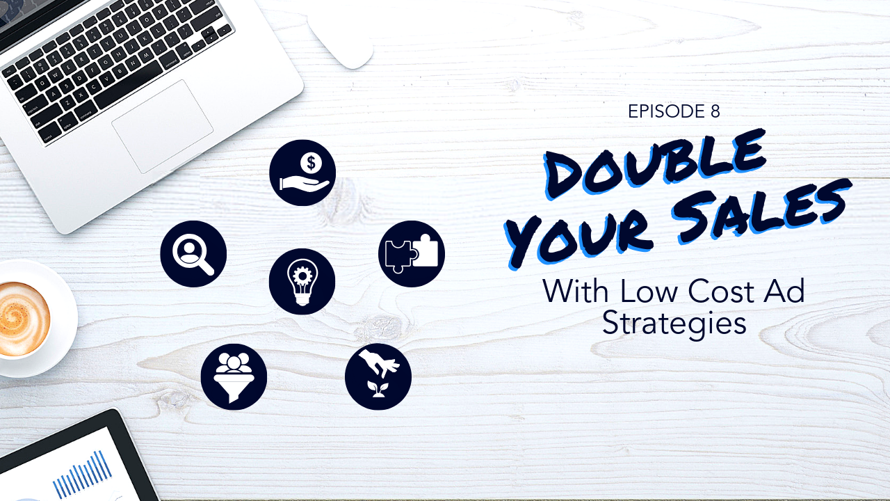 Double Your Sales With Low Cost Ad Strategies