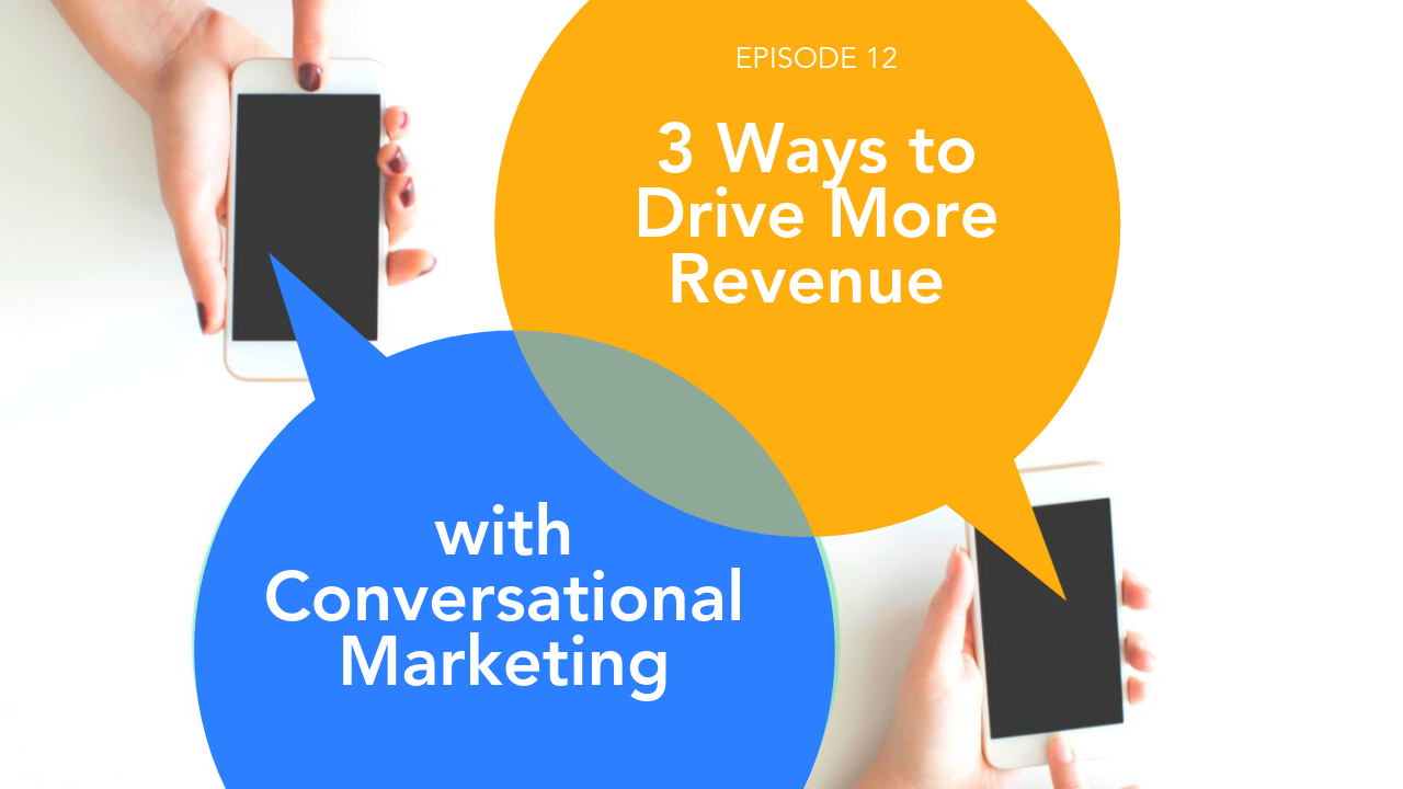3 Ways to Drive More Revenue With Conversational Marketing