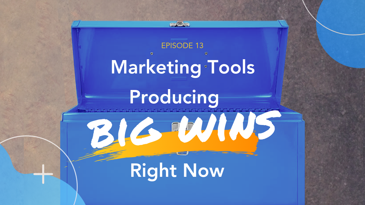 Marketing Tools Producing Big Wins Right Now